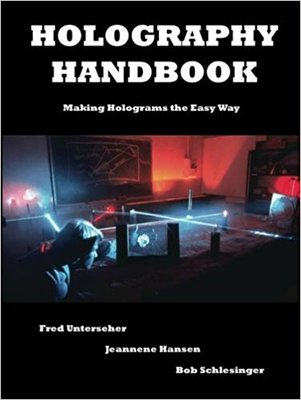 Holography Handbook: Fred Unterseher, Jeannene Hansen, Bob Schlesinger Heavy used ex library copy for sale ..
